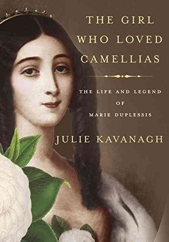 Portada del libro [The Girl Who Loved Camellias: The Life and Legend of Marie Duplessis] (By: Julie Kavanagh) [published: June, 2013]