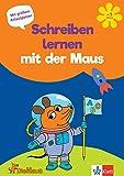 Die Maus: Schreiben lernen mit der Maus - ab 5 Jahren, mit großem Anlautposter