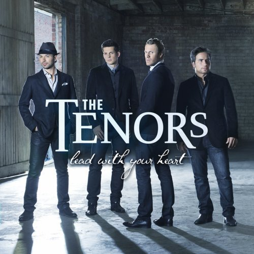 Lead With Your Heart by The Tenors, The Canadian Tenors (2013) Audio CD