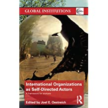 International Organizations as Self-Directed Actors: A Framework for Analysis