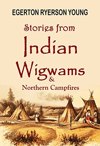 stories-from-indian-wigwams-and-northern-campfires-1892-linked-table-of-contents-english-edition