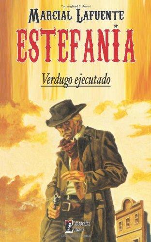 Verdugo ejecutado: Volume 2 (Coleccion Oeste) por Marcial Lafuente Estefania