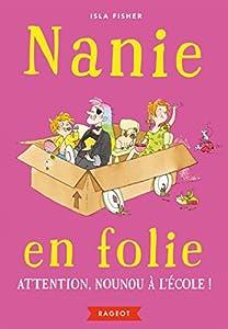 """Afficher """"Nanie en folie n° 3 Attention, nounou à l'école !"""""""