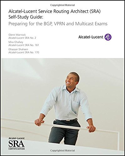 alcatel-lucent-service-routing-architect-sra-self-study-guide-preparing-for-the-bgp-vprn-and-multica
