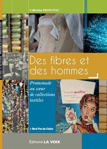 Des fibres et des hommes : Promenade au coeur de collections textiles