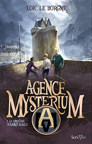 Agence mysterium (1) : Le fantôme de Saint-Malo