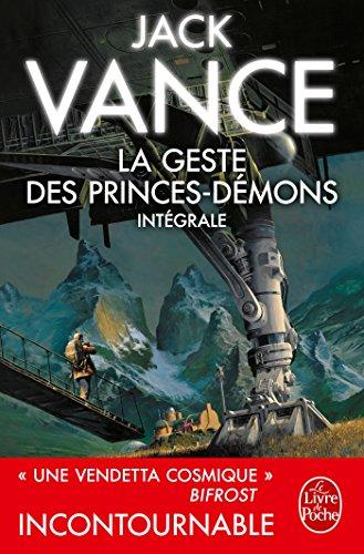 La Geste des princes dmons (Edition intgrale)