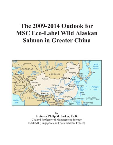 The 2009-2014 Outlook for MSC Eco-Label Wild Alaskan Salmon in Greater China