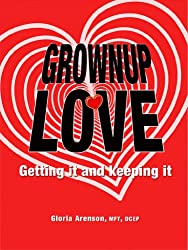 Grownup Love: Getting It and Keeping It
