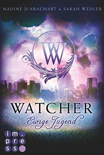 Buchseite und Rezensionen zu 'Watcher. Ewige Jugend' von Nadine d'Arachart
