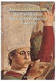 Klassische Reiseziele: Italien. Die Fresken von Piero della Francesca in Arezzo -