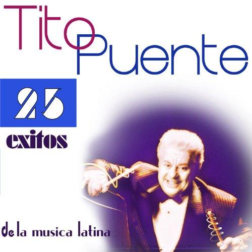 Tito Puente 25 Éxitos de la Música Latina
