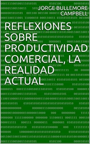 Reflexiones sobre productividad comercial. La realidad actual por Jorge Bullemore C.