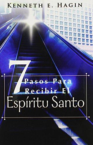 Siete Pasos Para Recibir el Espiritu Santo