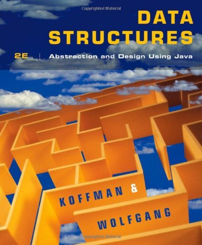 Data Structures: Abstraction and Design Using Java by Elliot B. Koffman (2010-01-26)