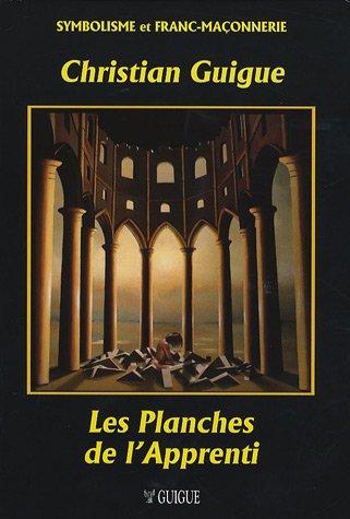 Les planches de l'Apprenti par Christian Guigue