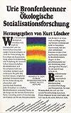 Ökologische Sozialisationsforschung - Urie Bronfenbrenner