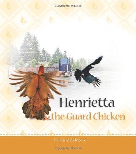 henrietta-the-guard-chicken-by-iris-arla-moore-2006-03-17