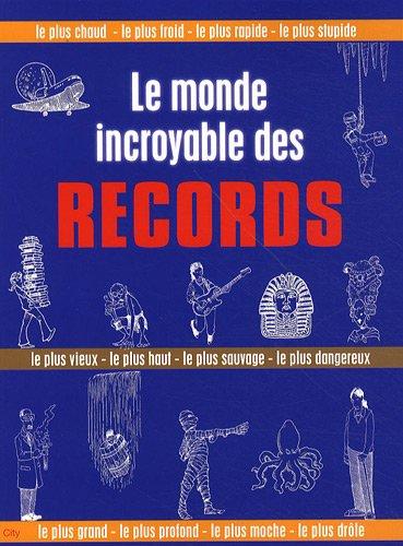 Le monde incroyable des records
