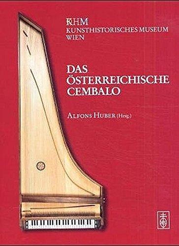 Das österreichische Cembalo: 600 Jahre Cembalobau in Österreich. Im Gedenken an Hermann Poll aus Wien (1370-1401) (2002-05-01)