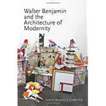 Walter Benjamin and the Architecture of Modernity (Anamnesis)