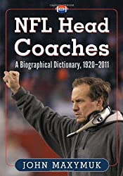 NFL Head Coaches: A Biographical Dictionary, 1920-2011