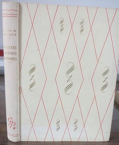 Petites bonnes femmes. (Les quatre filles du Docteur March). Illustrations de Guy Sabran. Editions G.P. Rouge et Or. 1957. Cartonnage de l'éditeur. 199 pages. Jaquette. (Livre d'enfant, Littérature enfantine)