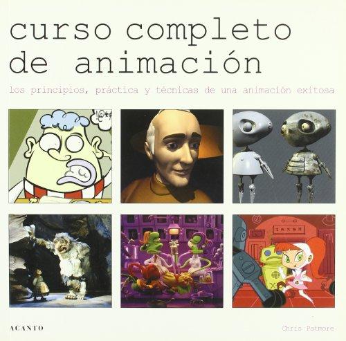 Descargar Libro Curso completo de animación: Los principios, práctica y técnicas de una animación exitosa de Chris Patmore