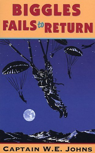 Biggles Fails to Return by W E Johns (4-Feb-1993) Paperback
