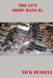 The Gun Shop Manual (English Edition)
