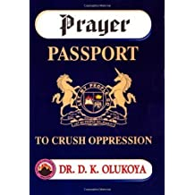 by Olukoya, Dr. D. K. Prayer Passport to Crush Oppression (2013) Paperback