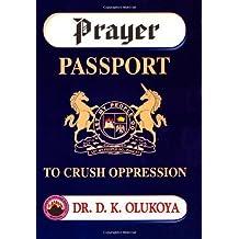 by Olukoya, Dr. D. K. Prayer Passport to Crush Oppression (2013) Paperback