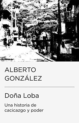 Descargar Libro Doña Loba: una historia de cacicazgo y poder de Alberto González