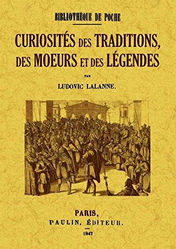Curiosites des Traditions, des Moeurs et des Legendes par Ludovic Lalanne