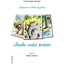Sadu Esta Triste/ Sadu is Sad (Mi Primer Album De Fotos/ My First Photo Album) (Spanish Edition) by Narvaez, Concha Lopez (2005) Hardcover