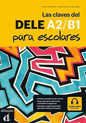 Las Claves Del Dele Para Escolares A2-B1, con Audio MP3 (da scaricare)