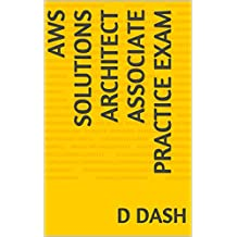 AWS Solutions Architect Associate Practice Exam (AWS Associate Practice Exams Book 1) (English Edition)