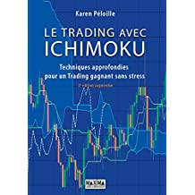 Le trading avec Ichimoku 2e édition : Techniques approfondies pour un trading gagnant sans stress