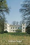 Tegel Schloss (DKV-Kunstführer, Band 150)