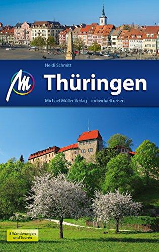 Thüringen Reiseführer Michael Müller Verlag: Individuell reisen mit vielen praktischen Tipps (MM-Reiseführer)