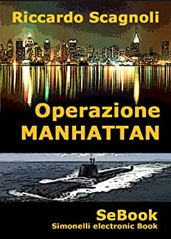 Operazione Manhattan di [Scagnoli, Riccardo]