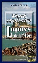Vent contraire à Loguivy de la Mer: Un polar sur la côte bretonne (ENQUETES & SUSP)