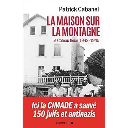 La Maison sur la montagne: Le Coteau-Fleuri, 1942-1945