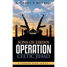 Sons of Eirinn Operation Celtic Jihad (A Conner Ryan Series Book 1) (English Edition)
