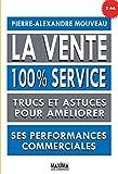 Telecharger Livres La vente 100 service Trucs et astuces pour ameliorer ses performances commerciales (PDF,EPUB,MOBI) gratuits en Francaise