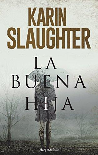 LA BUENA HIJA (HARPER BOLSILLO) por KARIN SLAUGHTER