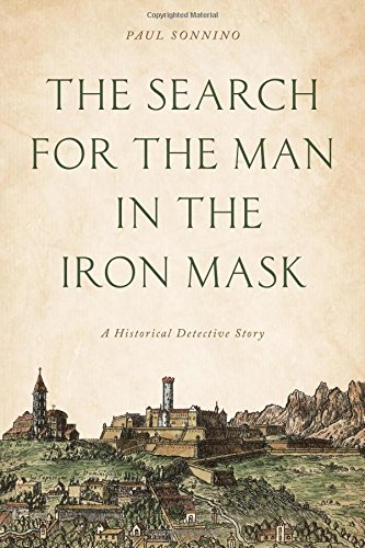 The Search for the Man in the Iron Mask: A Historical Detective Story