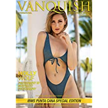 Vanquish Magazine – IBMS Punta Cana – Part 1 – Holly Wolf (English Edition)