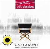 Ecoutez le Cinéma! les Plus Belles Musiques de Film