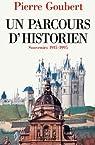 Un parcours d'historien : Souvenirs 1915-1995 (Documents) par Goubert